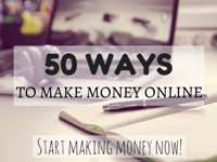 50 best ways to make money online. Start making money now!