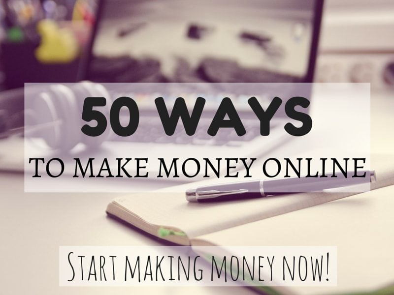 50 best ways to make money online start making money now