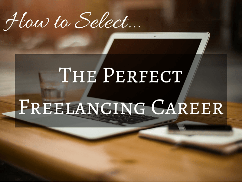 How to Select the perfect freelancing career